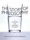 The Story of Philosophy: A History of Western Thought - James Garvey, Jeremy Stangroom