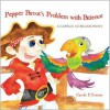 Pepper Parrot's Problem with Patience: A Captain No Beard Story (Volume 2) - Carole P. Roman