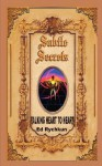 Subtle Secrets: Talking Heart to Heart - Ed Rychkun