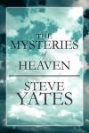 The Mysteries of Heaven - Steve Yates
