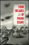 Four Decades of Polish Essays - Jan Kott