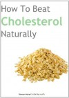 How To Beat Cholesterol Naturally - Stewart Hare