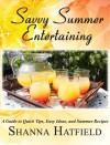 Savvy Summer Entertaining (Savvy Enertaining, #3) - Shanna Hatfield