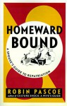 Homeward Bound: A Spouse's Guide to Repatriation - Robin Pascoe, Kirsten Thogersen, Carlanna Herzog