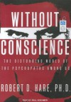 Without Conscience: The Disturbing World of the Psychopaths Among Us - Robert D. Hare, Paul Boehmer