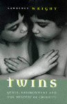 Twins: Genes, Environment And The Mystery Of Human Identity - Lawrence Wright