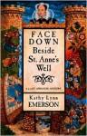 Face Down Beside St. Anne's Well - Kathy Lynn Emerson