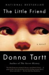 The Little Friend: A Novel - Donna Tartt
