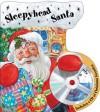 Sleepyhead Santa [With CD (Audio)] - Debbie Moore, John White