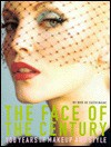 The Face of the Century: 100 Years of Makeup and Style - Kate De Castelbajac, Nan Richardson, Catherine Chermayeff