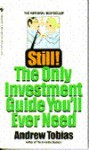 Still! The Only Investment Guide You'll Ever Need - Andrew Tobias
