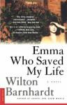 Emma Who Saved My Life - Wilton Barnhardt