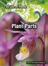 Plant Parts - Louise Spilsbury, Richard Spilsbury