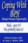 Coping with BPH - Benign Prostatic Hypertrophy (Boomer Health Book Series) - Jane L. Bilett, Othniel J. Seiden