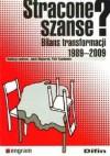 Stracone szanse? Bilans transformacji 1989-2009 - Piotr Szumlewicz, Jakub Majmurek