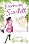 Becoming Scarlett - Ciara Geraghty
