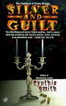 Silver and Guilt - Cynthia Smith