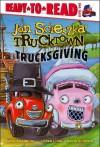 Trucksgiving - Jon Scieszka, David Shannon, Loren Long