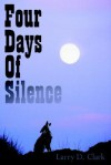 Four Days of Silence - Larry Clark