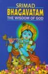 Srimad Bhagavatham - The Wisdom of God - Swami Prabhavananda