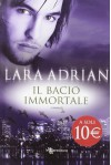 Il bacio immortale (La Stirpe di Mezzanotte, #9) - Lara Adrian