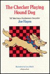 The Checker Playing Hound Dog: Tall Tales from a Southwestern Storyteller - Joe Hayes