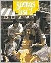 Somos Asi 2: Workbook - James F. Funston, Dolores M. Koch, Alejandro Vargas Bonilla