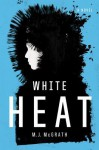 White Heat: An Edie Kiglatuk Mystery - M.J. McGrath