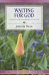 Waiting for God: 8 Studies for Individual or Groups - Juanita Ryan