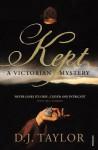 Kept: A Victorian Mystery - D.J. Taylor