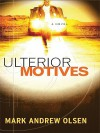 Ulterior Motives - Mark Andrew Olsen