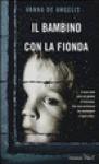 Il bambino con la fionda - Vanna De Angelis