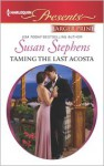 Taming the Last Acosta - Susan Stephens