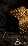 Pandora's Box: an anthology - Cynthia Brackett, Connie Post, Sophia Argyris, Meg Tuite, Ian Rene, Bud Smith, Sadora Zecevic, DM McCaig, K.B. Timmermann, David Alan Jones, D I Harrison, Jennifer Steen, Stephanie Bryant Anderson, Jennifer Wendorf, Mika Sugano