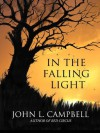 In The Falling Light - John L. Campbell