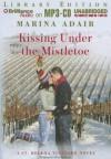 Kissing Under the Mistletoe - Marina Adair, Renée Raudman