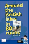 Around the British Isles in 80 Races - Dave King