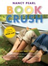 Book Crush: For Kids and Teens: Recommended Reading for Every Mood, Moment, and Interest - Nancy Pearl
