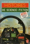 Histoires de science-fiction - Arthur C. Clarke, Kurt Vonnegut, Damon Knight, Robert Sheckley, Richard Matheson, Fredric Brown, Margaret Saint-Clair, Ray Bradbury