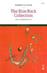The Blue Rock Collection - Forrest Gander, Rikki Ducornet