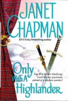 Only With A Highlander[Hardcover] (Highlander, 4) - Janet Chapman