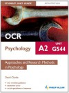 OCR A2 Psychology Student Unit Guide (New Edition): Unit G544 Approaches and Research Methods in Psychology (Student Unit Guides) - David Clarke