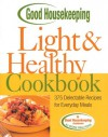 Good Housekeeping Light & Healthy Cookbook (375 Delectable Recipes For Everyday Meals) - Ellen Levine