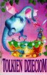 Tolkien dzieciom - J.R.R. Tolkien, Maria Skibniewska, Agnieszka Kreczmar