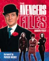 The Avengers Files: The Official Guide - Andrew Pixley, Patrick Macnee