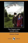 The Sagebrusher (Illustrated Edition) (Dodo Press) - Emerson Hough, J. Henry