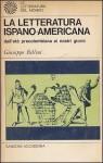 La letteratura ispano-americana: Dall'età precolombiana ai nostri giorni - Giuseppe Bellini