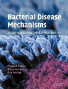 Bacterial Disease Mechanisms: An Introduction to Cellular Microbiology - Michael Wilson, Brian Henderson, Rod McNab
