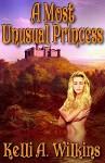 A Most Unusual Princess - Kelli Wilkins