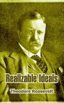 Realizable Ideals - Theodore Roosevelt